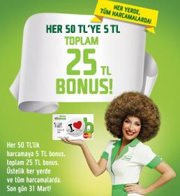 Bonus Her 50 TL'ye 5 TL toplam 25 TL bonus